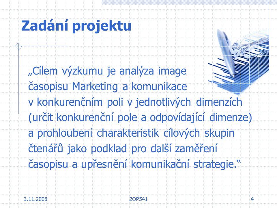 3.11.20082OP54115 Časopis M&K – konkurenční pole 1.Užší – měsíčníky:  Marketing Magazine  Trend Marketing 2.Širší – týdeníky:  Marketing&Media  Strategie  Jediný časopis, který je vydáván nekomerční organizací