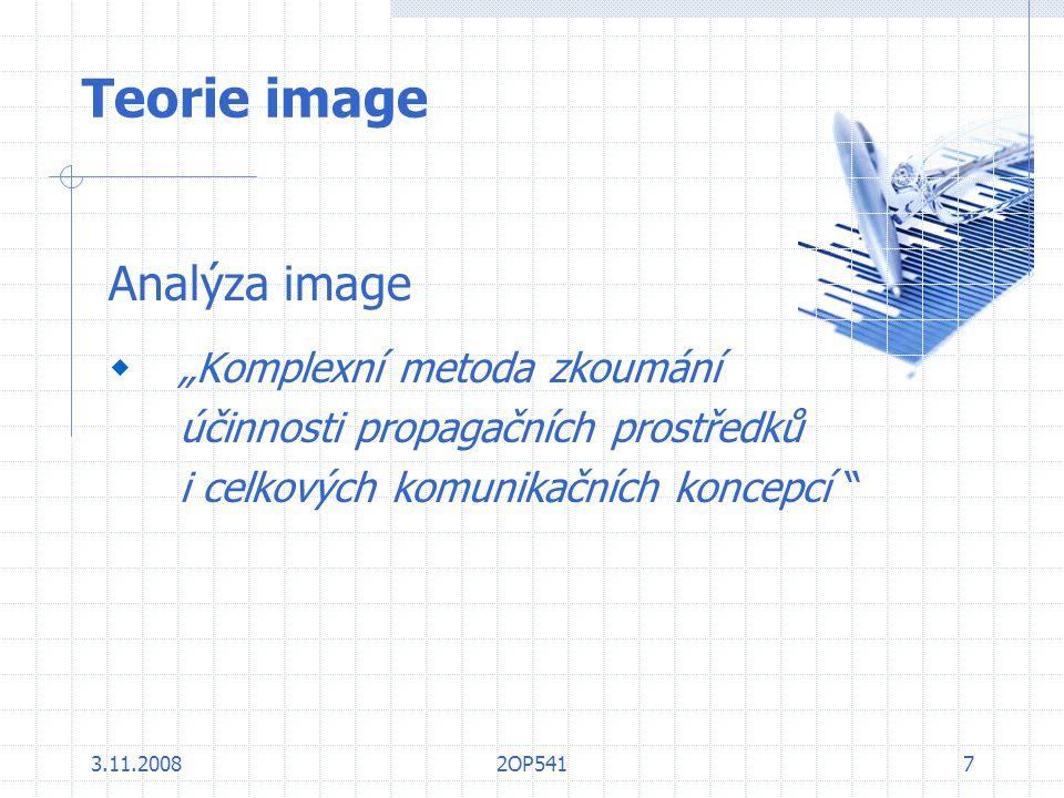 3.11.20082OP5418 Teorie image - metody analýzy  Individuální psychologická explorace  Asociační postupy  Větné doplňování  Projektivní obrazové testy  Fyziognomické postupy  Testy barev a tvarů  Škálovací postupy