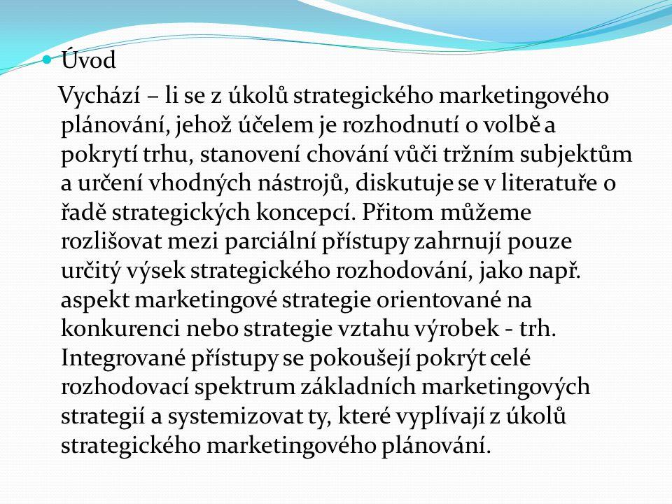 Za prvé existuje možnost profilování na celkovém trhu pomocí výhody výkonové a nákladové.