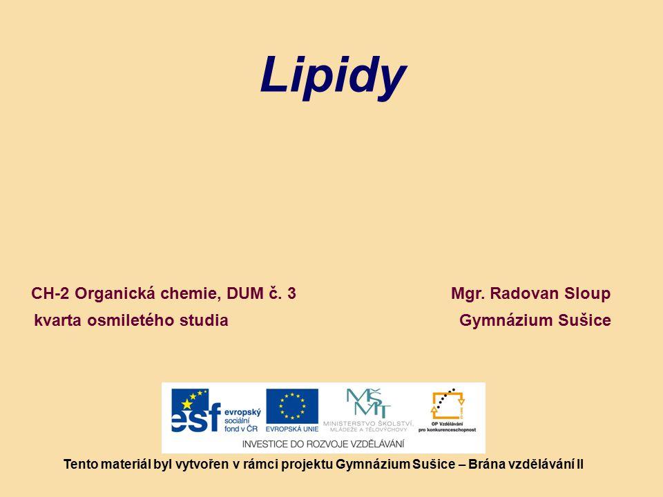 LIPIDY Lipidy (z řeckého lipos tj.