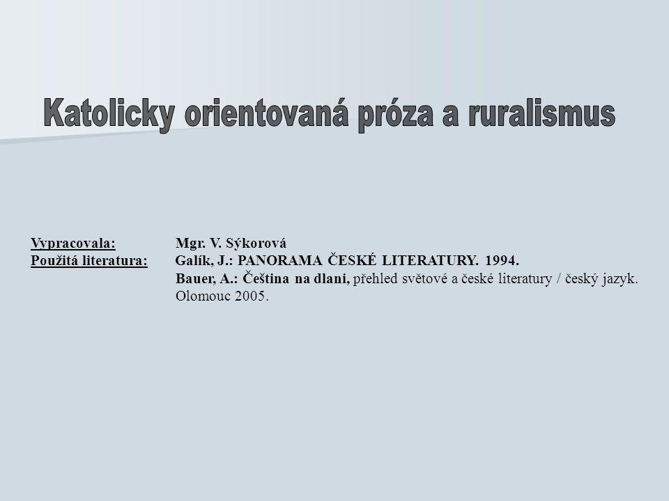 Vypracovala: Mgr.V. Sýkorová Použitá literatura: Galík, J.: PANORAMA ČESKÉ LITERATURY.
