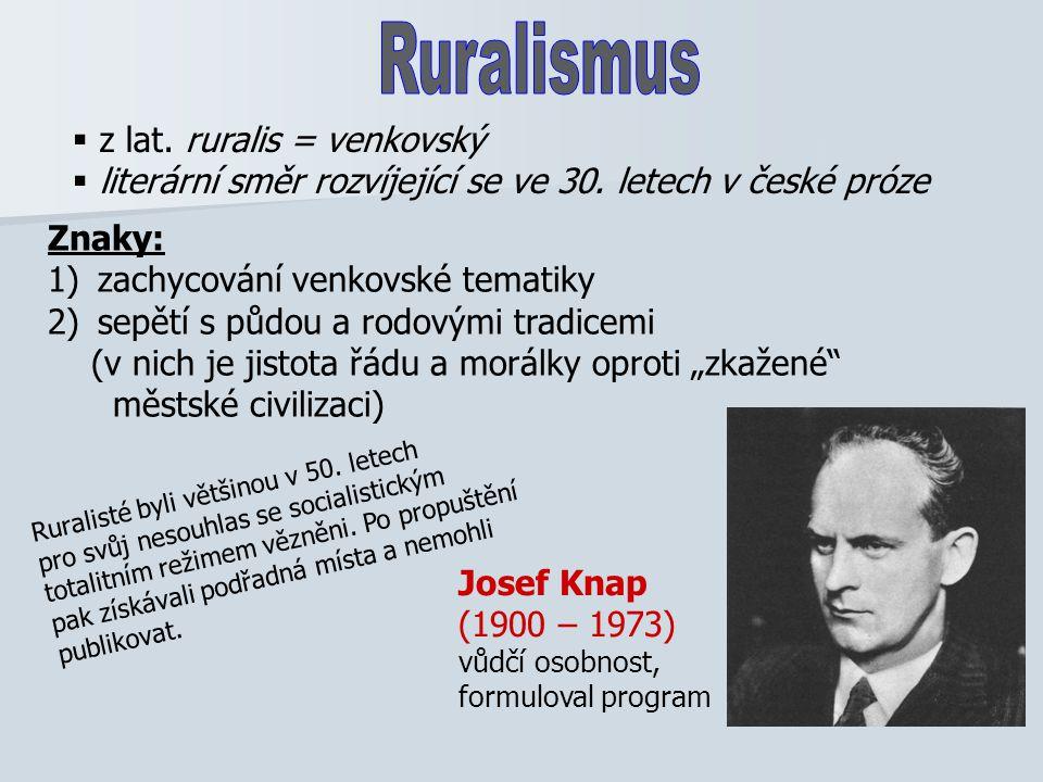  z lat.ruralis = venkovský  literární směr rozvíjející se ve 30.