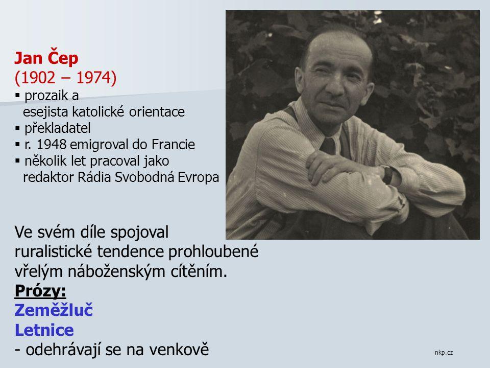 nkp.cz Jan Čep (1902 – 1974)  prozaik a esejista katolické orientace  překladatel  r.