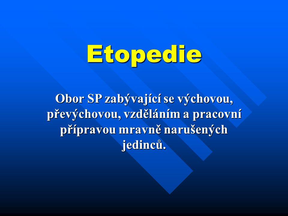 Etopedie Obor SP zabývající se výchovou, převýchovou, vzděláním a pracovní přípravou mravně narušených jedinců.