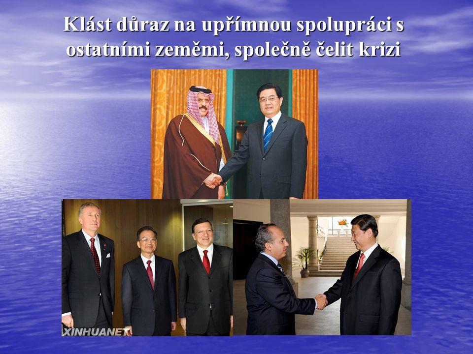 Klást důraz na upřímnou spolupráci s ostatními zeměmi, společně čelit krizi