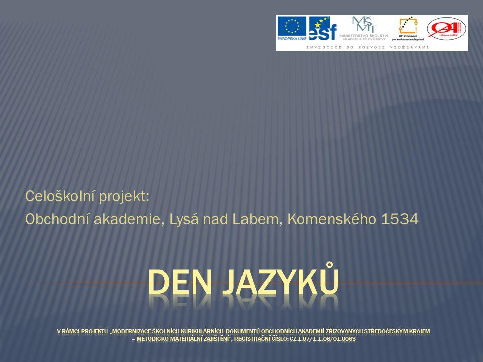 Celoškolní projekt: Obchodní akademie, Lysá nad Labem, Komenského 1534