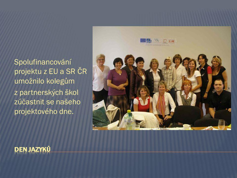 Spolufinancování projektu z EU a SR ČR umožnilo kolegům z partnerských škol zúčastnit se našeho projektového dne.