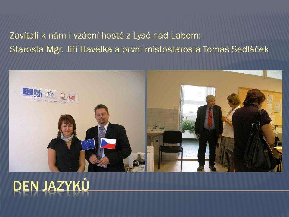Zavítali k nám i vzácní hosté z Lysé nad Labem: Starosta Mgr.