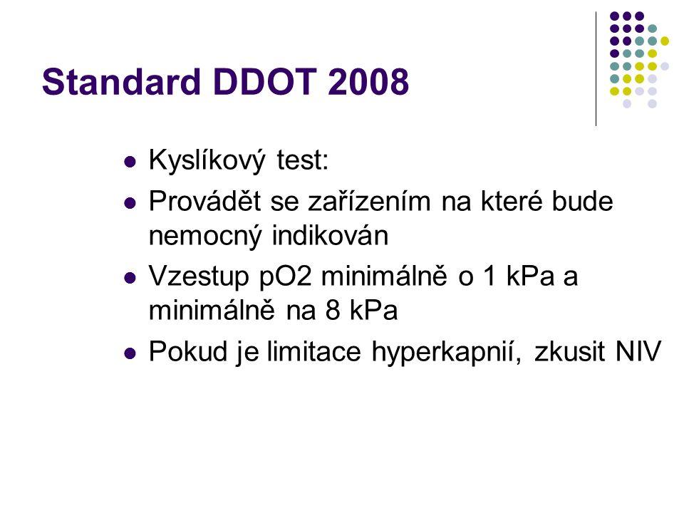 Standard DDOT 2008 Ve stabilizovaném stavu Lze indikovat při hospitalizaci po odeznění exacerbace, s odstupem 6 měsíců kontrola kyslíkovým testem Desaturace v průběhu spánku t 90 30% Zátěžová desaturace- prokázat při vytrvalostní spiroergometrii- otázka- dostupnost????