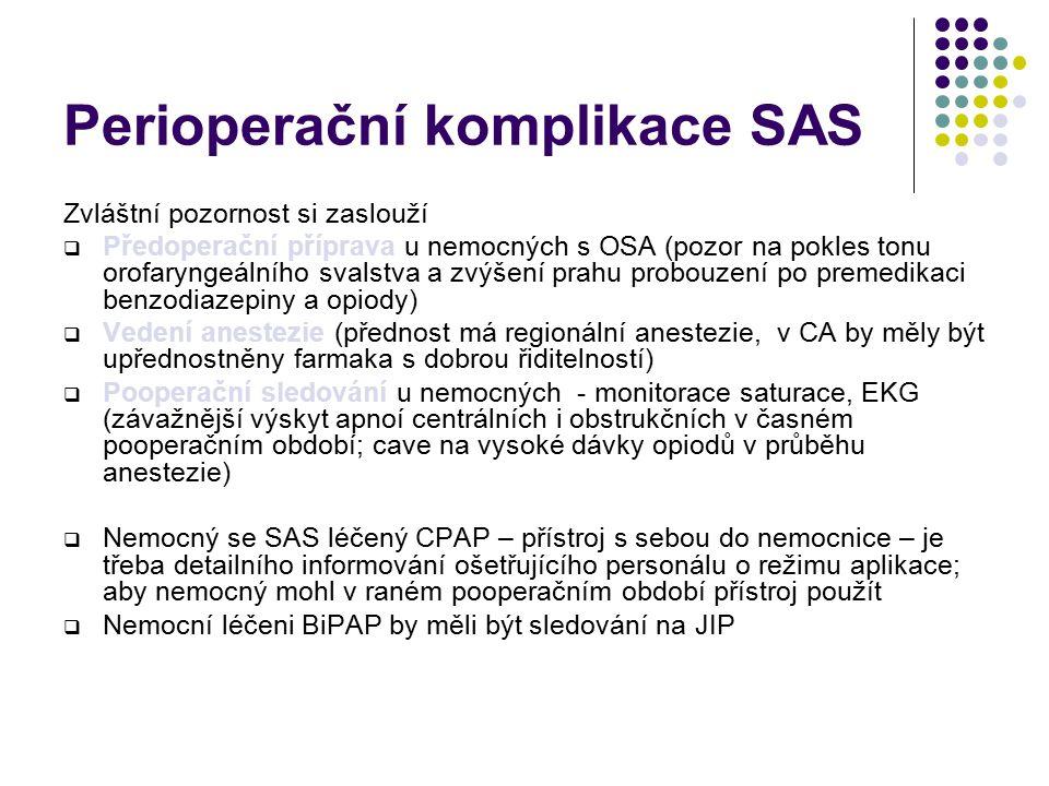 Neuropsychické komplikace SAS Změny osobnosti  Popsány u části nemocných s těžkou handicapující OSA  Střídání agresivního nepředvídatelného chování s obdobím pasivity bez zájmu o okolí Epilepsie  Některé typické projevy spánkové apnoe jsou klasickými provokačními momenty vzniku epilepsie (spánková deprivace, hyperventilace, arousal, časté změny spánkových stádií ad.) Erektilní dysfunkce a pokles libida  Nedostatek hlubokého NREM spánku