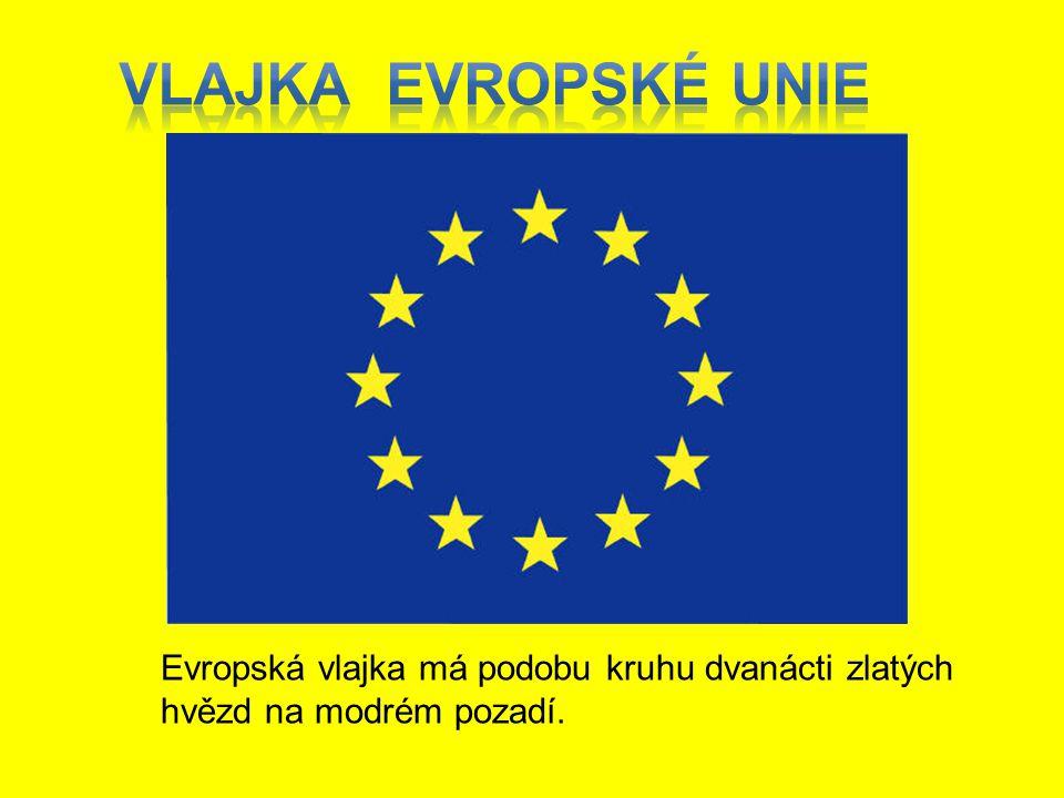 Evropská vlajka má podobu kruhu dvanácti zlatých hvězd na modrém pozadí.