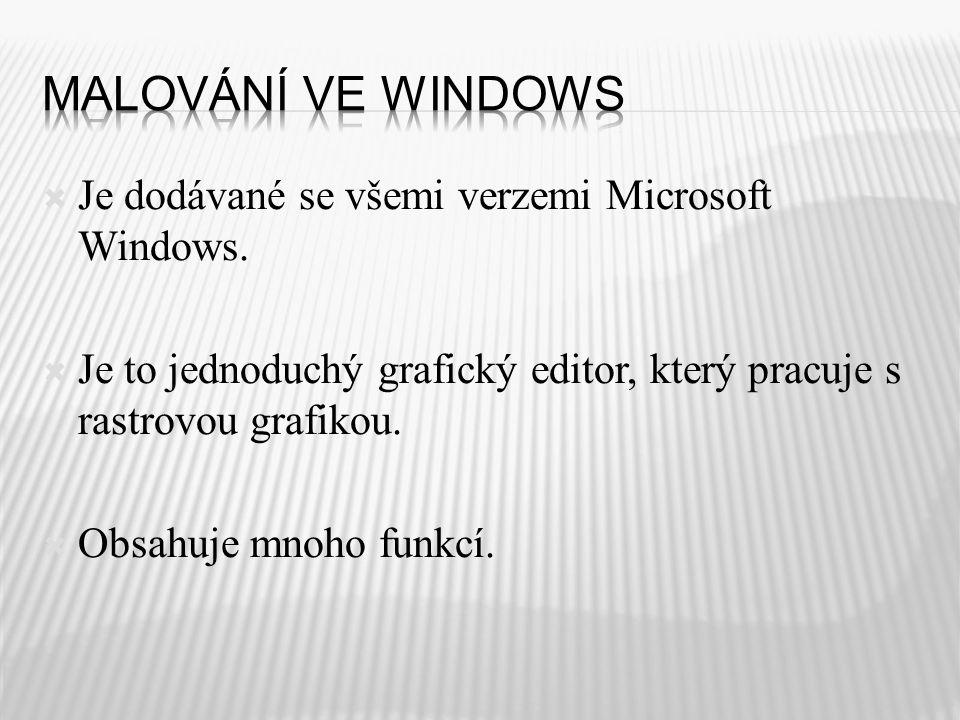  Je dodávané se všemi verzemi Microsoft Windows.  Je to jednoduchý grafický editor, který pracuje s rastrovou grafikou.  Obsahuje mnoho funkcí.