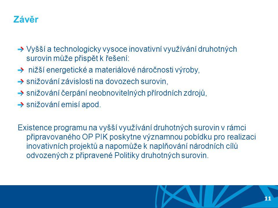 RADA PRO DRUHOTNÉ SUROVINY A ODPADY 5.ZASEDÁNÍ 17. ŘÍJNA 2012 Závěr Vyšší a technologicky vysoce inovativní využívání druhotných surovin může přispět