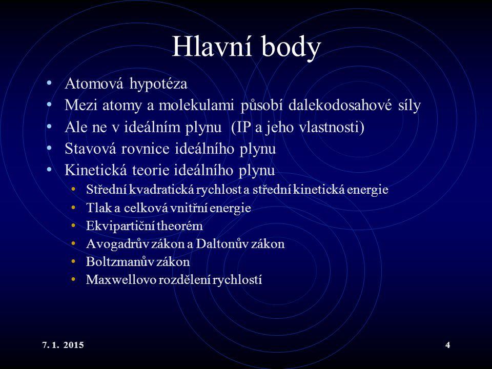 Ze zákona zachování energie se částice dostane do výšky h, má-li v nulové výšce dostatečnou rychlost.