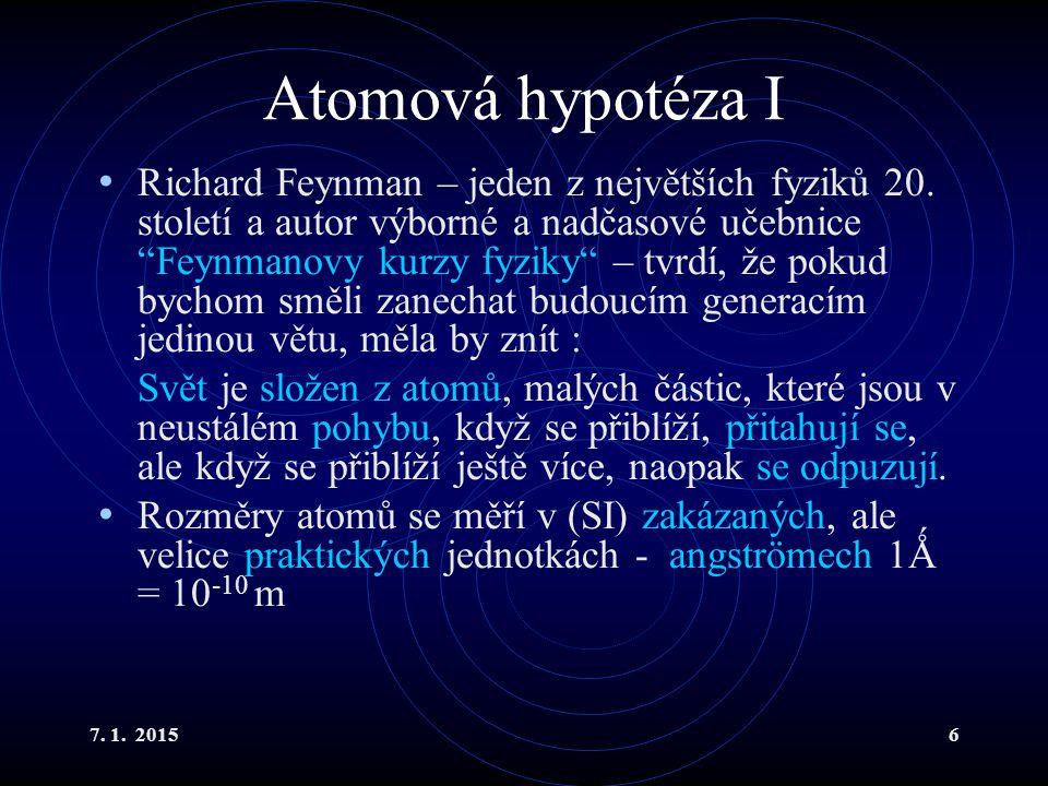 """7. 1. 20156 Atomová hypotéza I Richard Feynman – jeden z největších fyziků 20. století a autor výborné a nadčasové učebnice """"Feynmanovy kurzy fyziky"""""""