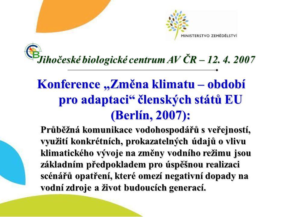 """Konference """"Změna klimatu – období pro adaptaci"""" členských států EU (Berlín, 2007): Průběžná komunikace vodohospodářů s veřejností, využití konkrétníc"""