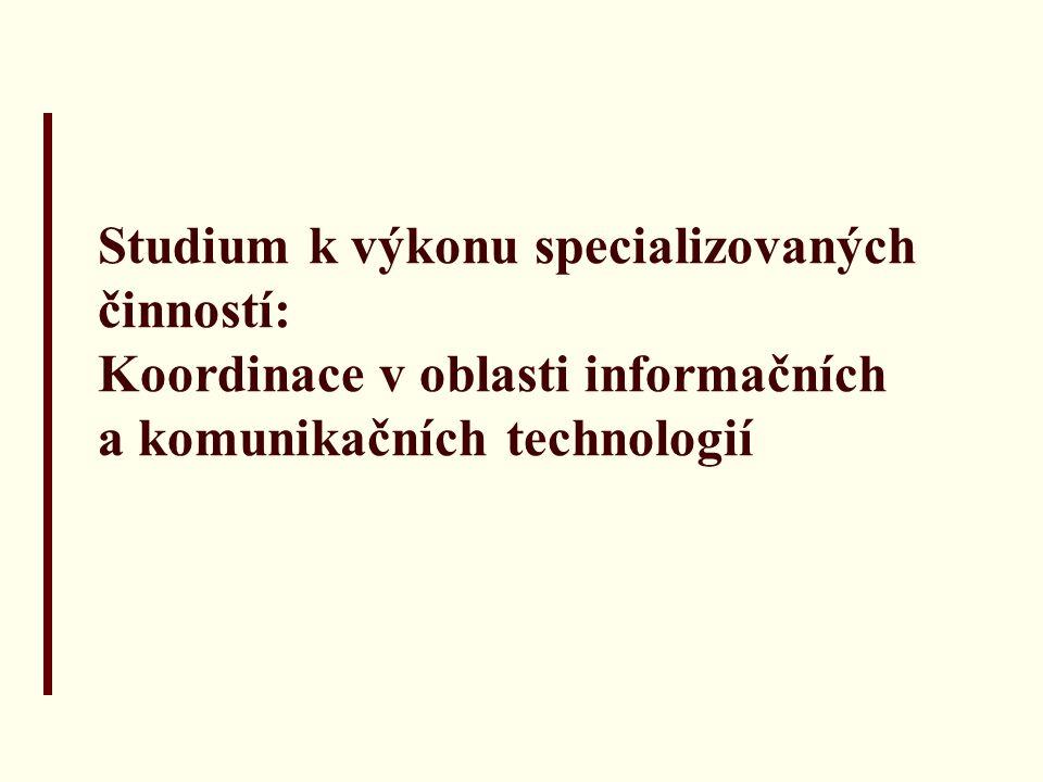 Studiem získává absolvent kvalifikační předpoklady pro výkon specializované činnosti: koordinace v oblasti informačních a komunikačních technologií dané vyhláškou č.