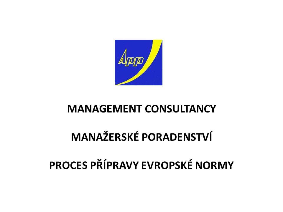 MANAGEMENT CONSULTANCY MANAŽERSKÉ PORADENSTVÍ PROCES PŘÍPRAVY EVROPSKÉ NORMY