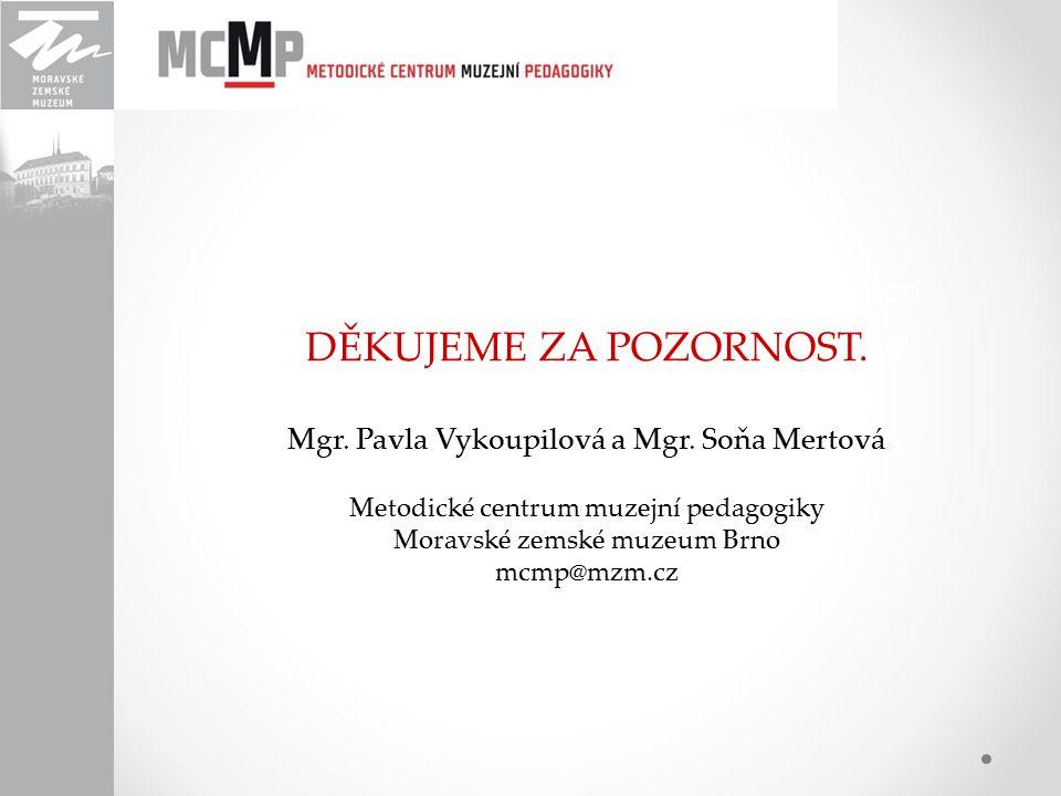 VILA TUGENDHAT – JEDEN DŮM, JEDNA RODINA, JEDNO STOLETÍ DĚKUJEME ZA POZORNOST. Mgr. Pavla Vykoupilová a Mgr. Soňa Mertová Metodické centrum muzejní pe