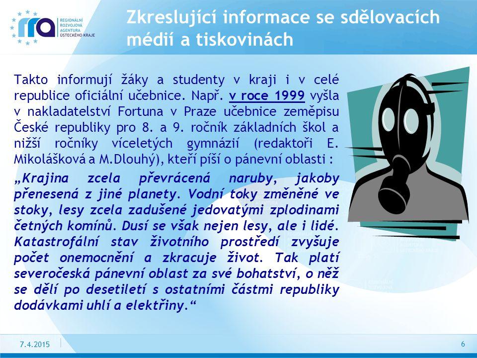 7.4.2015 Zkreslující informace se sdělovacích médií a tiskovinách 6 Takto informují žáky a studenty v kraji i v celé republice oficiální učebnice.