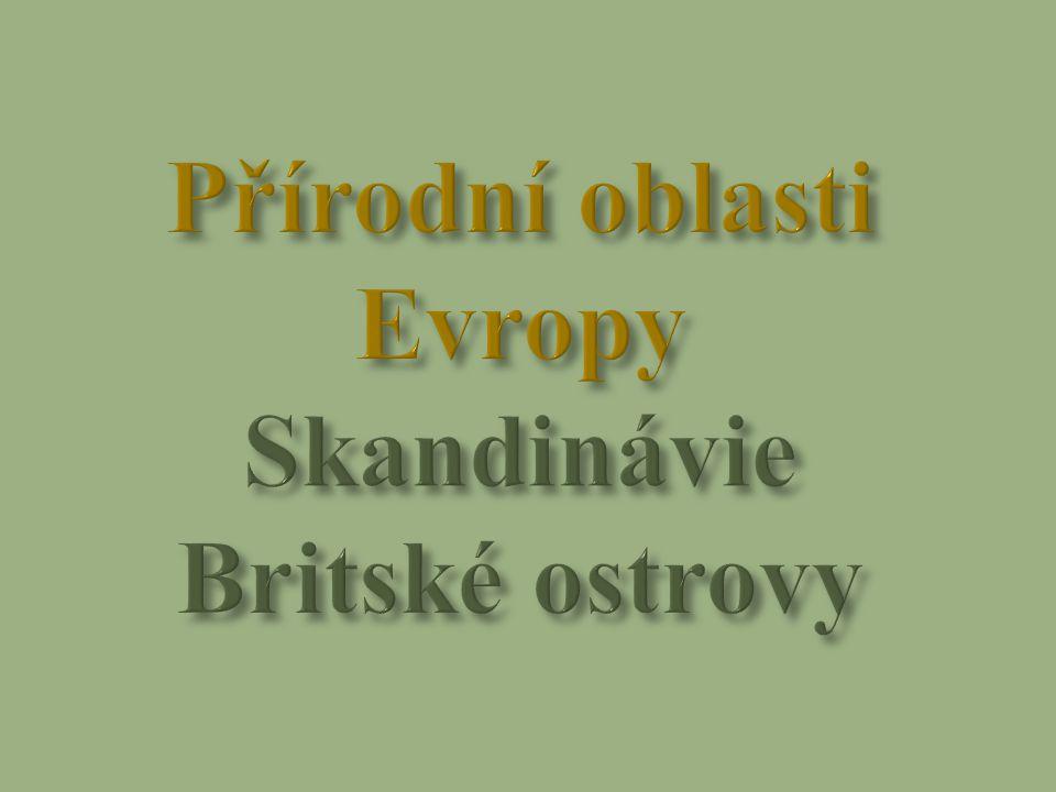 Přírodní oblasti Evropy Skandinávie Britské ostrovy