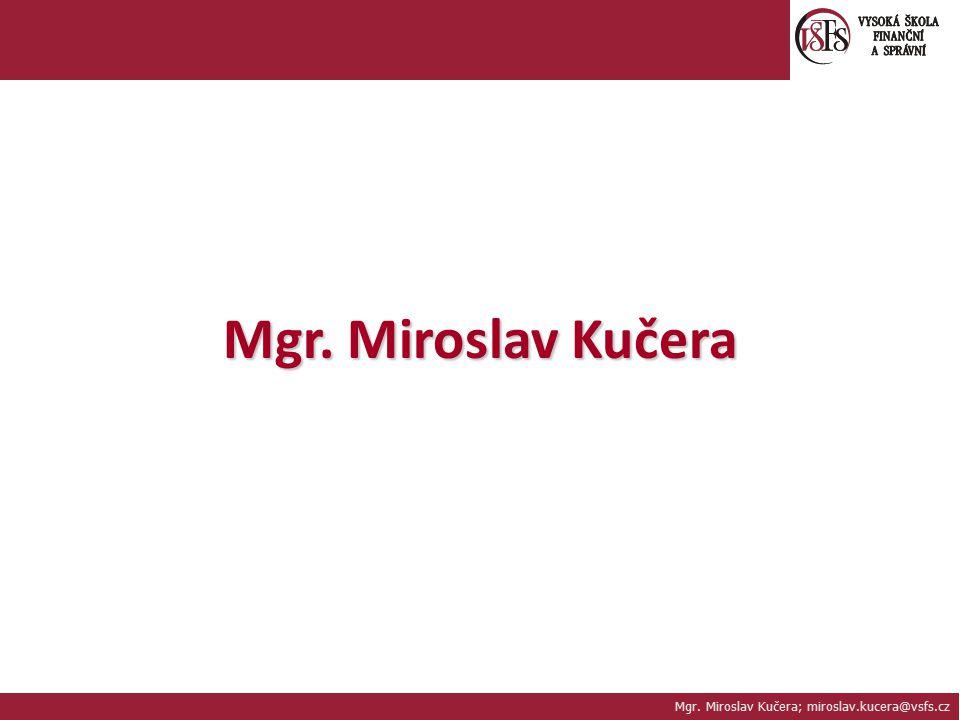 Mgr. Miroslav Kučera; miroslav.kucera@vsfs.cz Pošta  Nastavení Lidé
