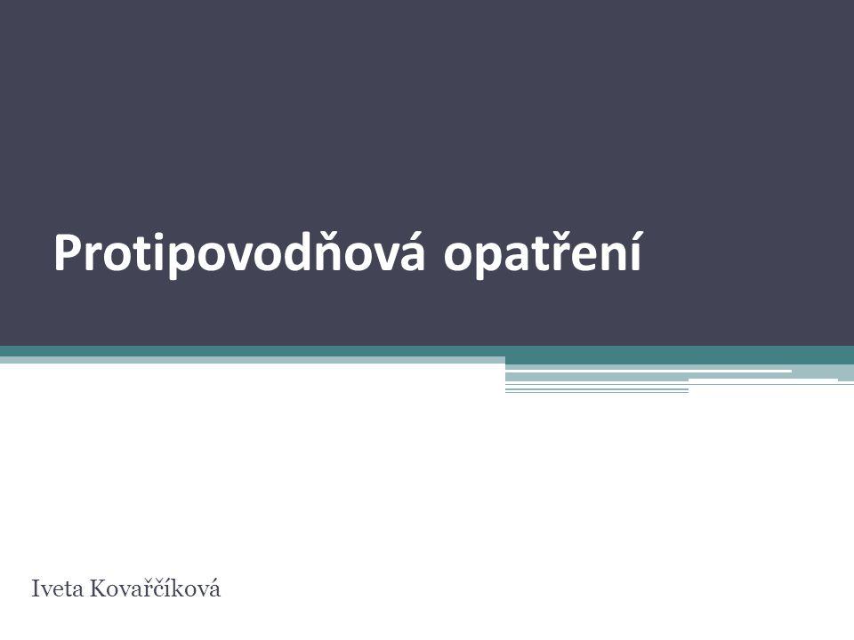 Protipovodňová opatření Iveta Kovařčíková