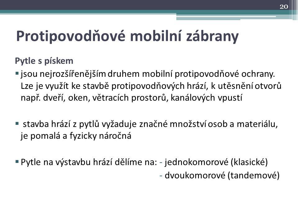 Protipovodňové mobilní zábrany Pytle s pískem  jsou nejrozšířenějším druhem mobilní protipovodňové ochrany. Lze je využít ke stavbě protipovodňových