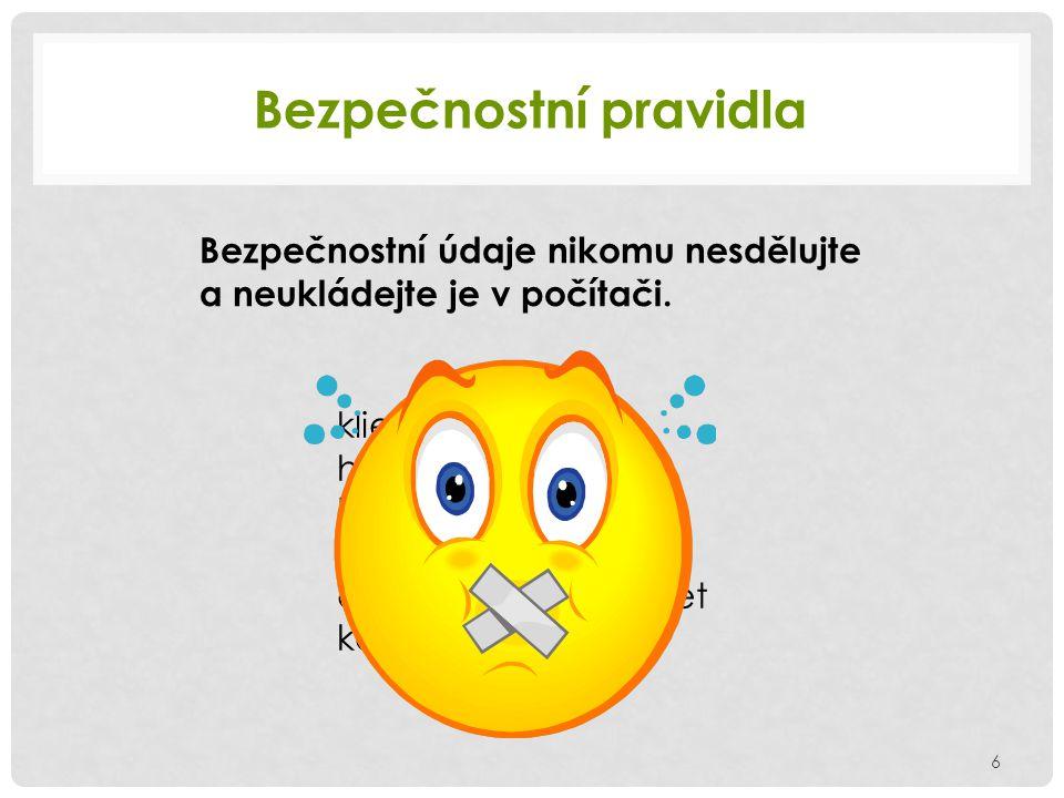 Bezpečnostní pravidla 7 Nereagujte na podvodné e-maily (phishing) Přečtěte si: http://www.hoax.cz/phishing/http://www.hoax.cz/phishing/ Používejte antispamové a antimalware ochrany.