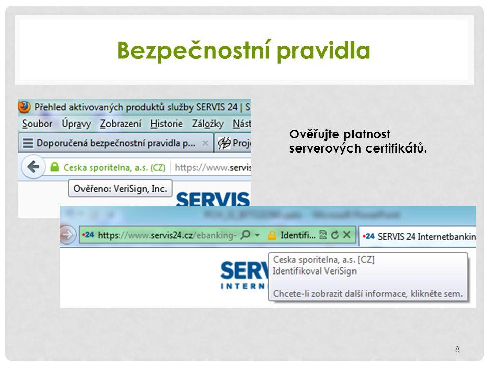 Bezpečnostní pravidla 9 Nepřistupujte ke službám z neznámých počítačů nebo na veřejně přístupných místech.