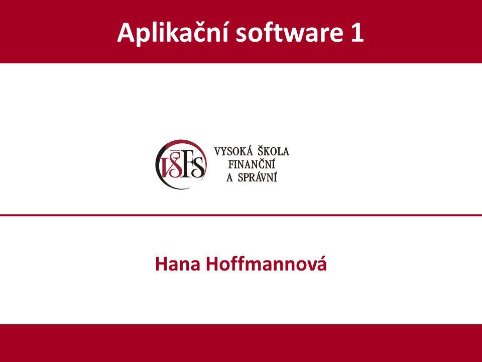 Aplikační software 1 Hana Hoffmannová