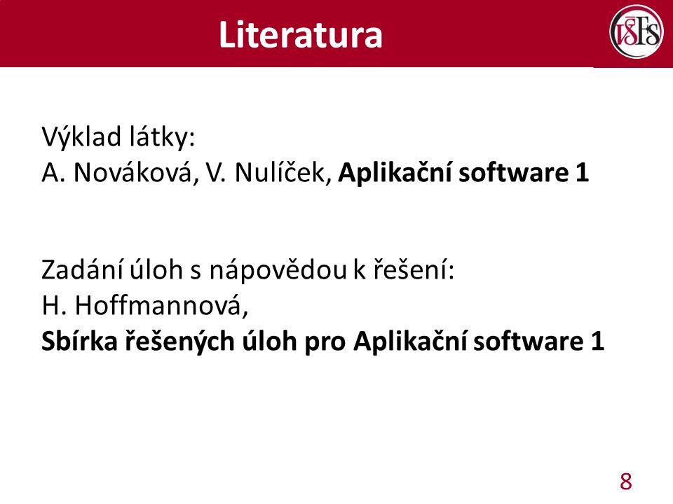Literatura Výklad látky: A. Nováková, V.