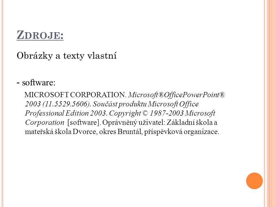 Z DROJE : Obrázky a texty vlastní - software: MICROSOFT CORPORATION. Microsoft®OfficePowerPoint® 2003 (11.5529.5606). Součást produktu Microsoft Offic