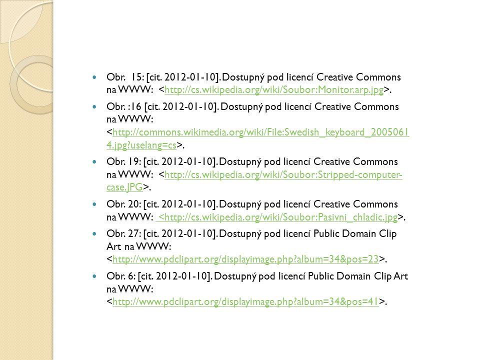 Obr. 15: [cit. 2012-01-10]. Dostupný pod licencí Creative Commons na WWW:.http://cs.wikipedia.org/wiki/Soubor:Monitor.arp.jpg Obr. :16 [cit. 2012-01-1