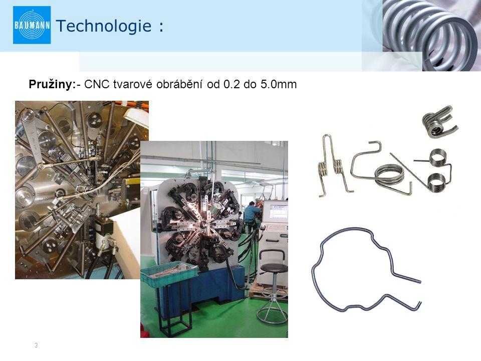 3 Technologie : Pružiny:- CNC tvarové obrábění od 0.2 do 5.0mm