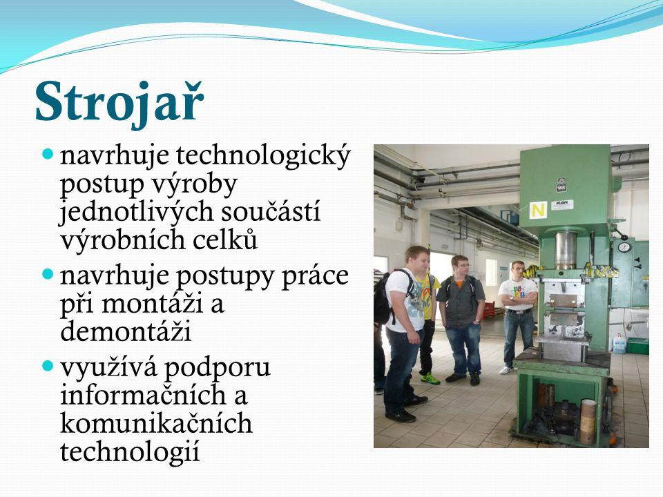 Stroja ř v dílnách si osvojí základy ru č ního a strojního zpracování kov ů a nekovových materiál ů