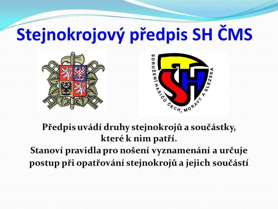 Stejnokrojový předpis SH ČMS Předpis uvádí druhy stejnokrojů a součástky, které k nim patří.