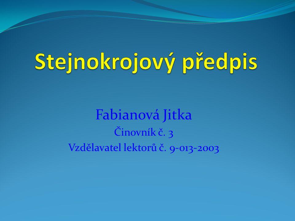 Fabianová Jitka Činovník č. 3 Vzdělavatel lektorů č. 9-013-2003