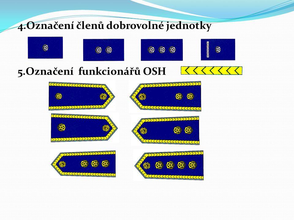 4.Označení členů dobrovolné jednotky 5.Označení funkcionářů OSH