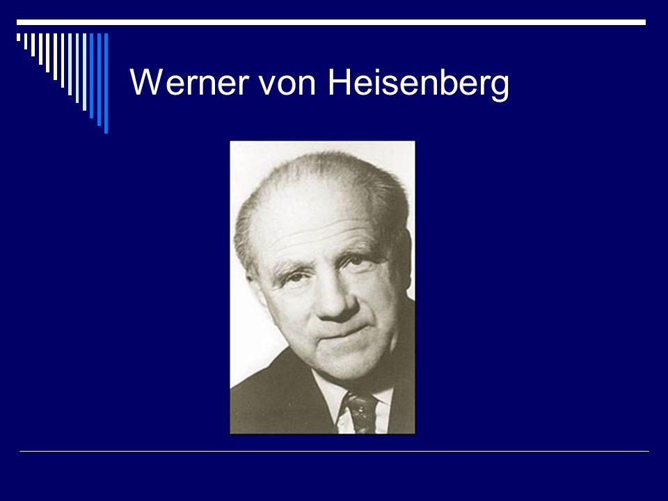 Werner von Heisenberg
