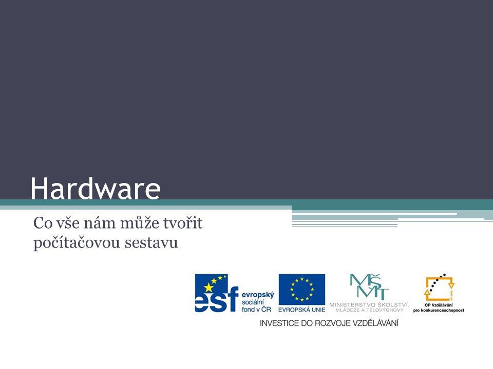 Hardware Co vše nám může tvořit počítačovou sestavu