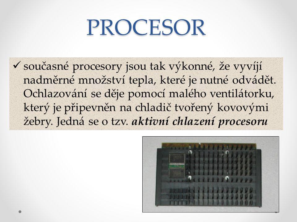 současné procesory jsou tak výkonné, že vyvíjí nadměrné množství tepla, které je nutné odvádět. Ochlazování se děje pomocí malého ventilátorku, který