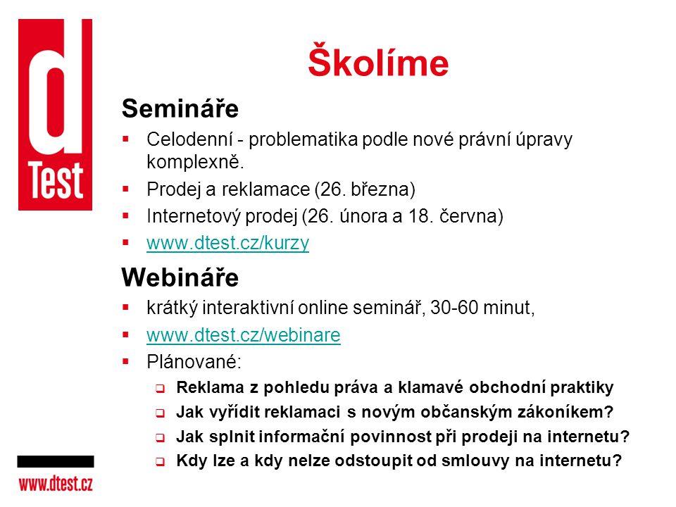 Školíme Semináře  Celodenní - problematika podle nové právní úpravy komplexně.  Prodej a reklamace (26. března)  Internetový prodej (26. února a 18
