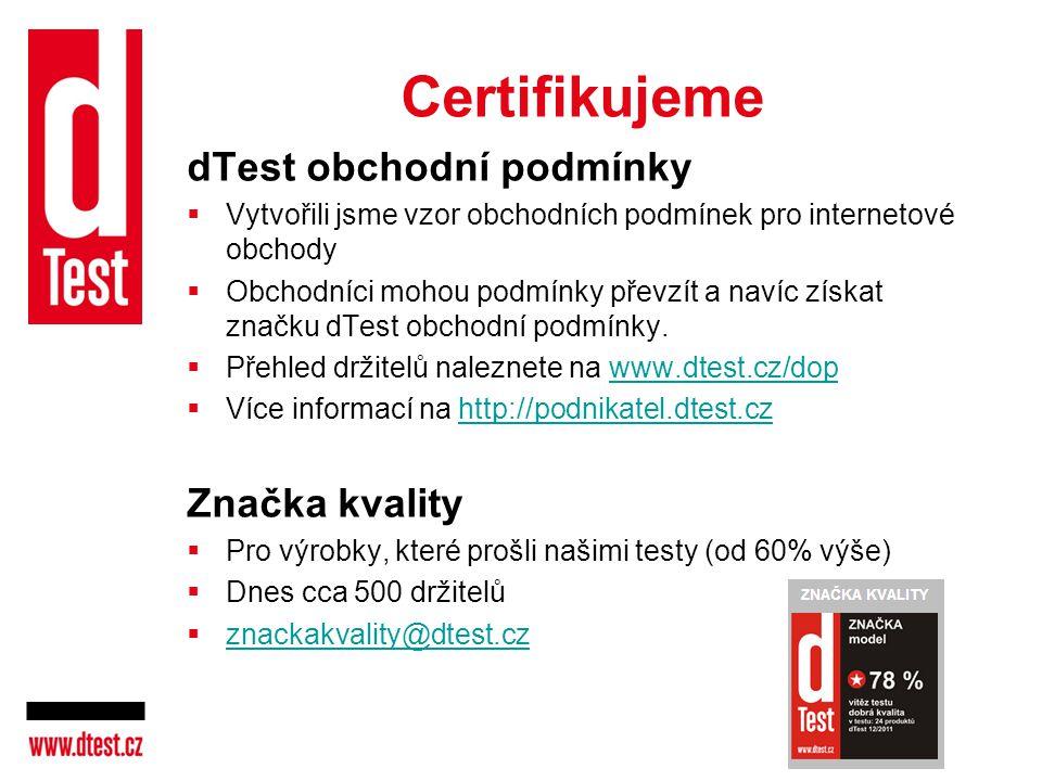 Certifikujeme dTest obchodní podmínky  Vytvořili jsme vzor obchodních podmínek pro internetové obchody  Obchodníci mohou podmínky převzít a navíc zí