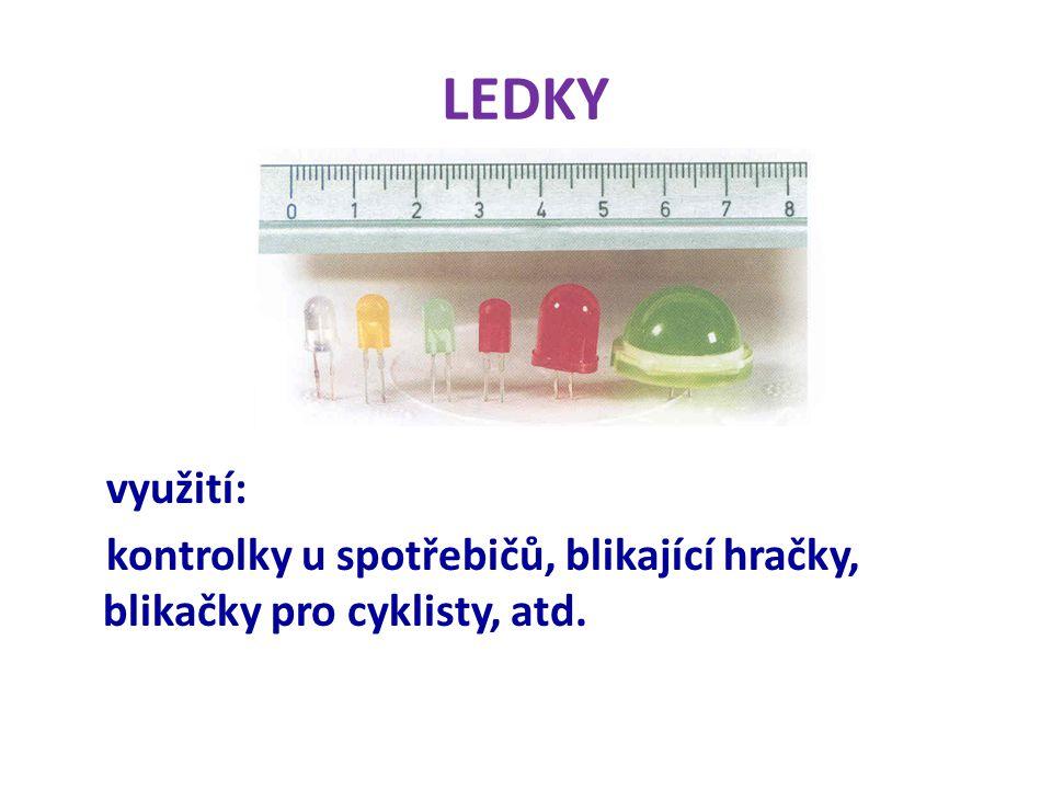 LEDKY využití: kontrolky u spotřebičů, blikající hračky, blikačky pro cyklisty, atd.