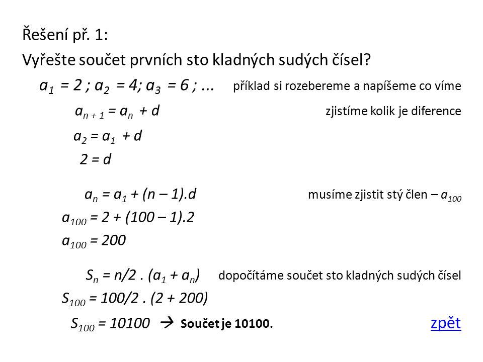 Řešení př. 1: Vyřešte součet prvních sto kladných sudých čísel.