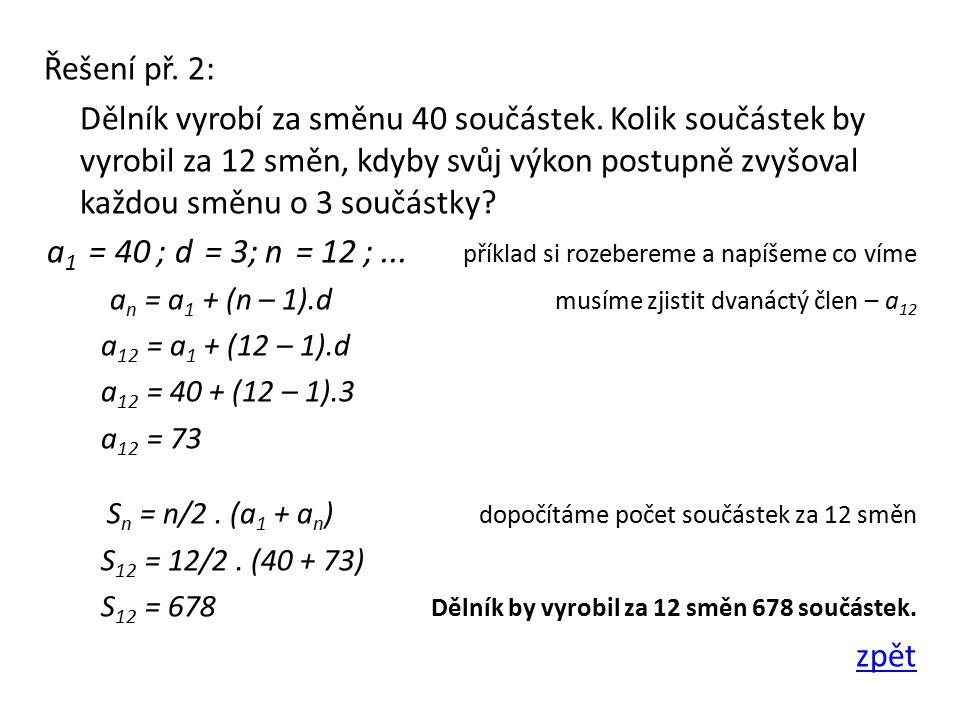 Řešení př. 2: Dělník vyrobí za směnu 40 součástek.