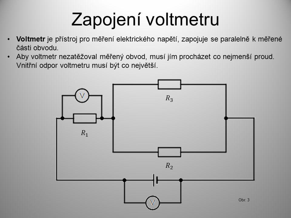 Princip nepřímého měření Na obrázku je zachyceno zapojení ampérmetru a voltmetru pro nepřímé měření hodnoty elektrického odporu s jeho následným výpočtem.