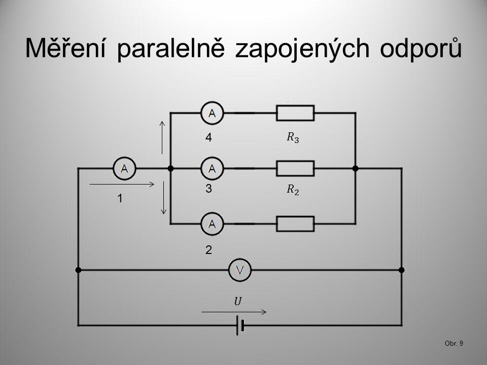 Měření paralelně zapojených odporů Obr. 9 1 2 3 4