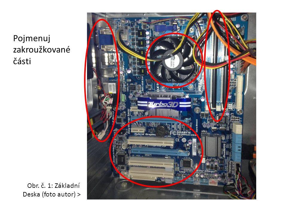 Konektory základní desky Základní deska obsahuje další konektory pro připojení externích (vnějších) zařízení.